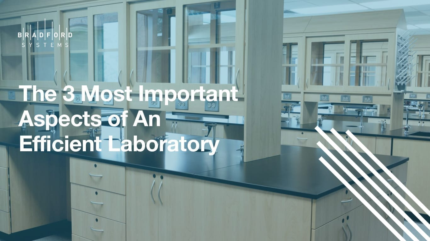 The 3 Most Important Aspects of An Efficient Laboratory